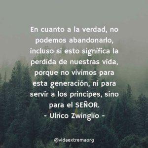 Frase de Ulrico Zwinglio donde habla que servimos a Dios