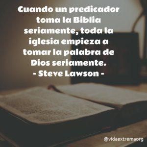 Frase de Steve Lawson sobre la predicación expositiva