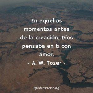 A. W. Tozer sobre la creación