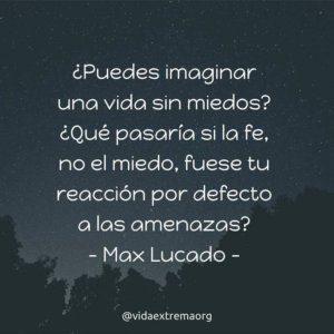 Frase de Max Lucado sobre vivir sin miedo