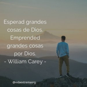 Frase de William Carey sobre la esperanza en Dios