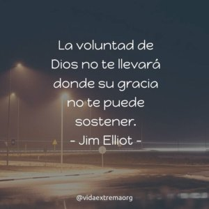 Frase de Jim Elliot sobre la voluntad de Dios