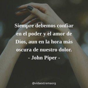 Frase de John Piper sobre el poder y el amor de Dios