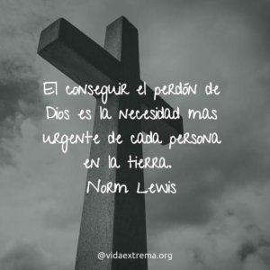 Frase de Norm Lewis sobre conseguir el perdon de Dios