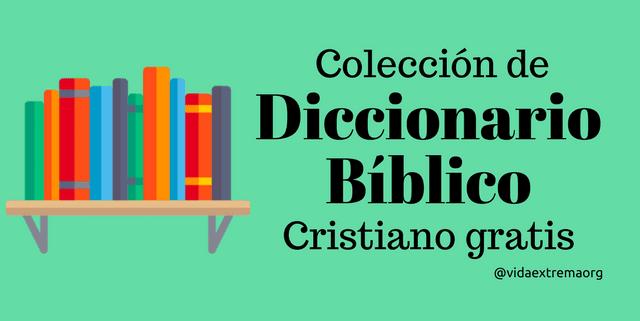 Diccionario bíblico cristiano