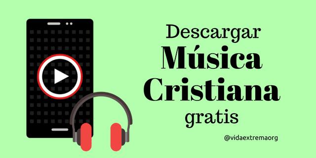 Descargar música cristiana gratis