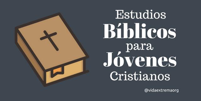 Estudios bíblicos para jóvenes cristianos